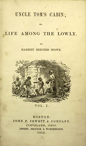 UNCLE TOM'S CABIN, OR LIFE AMONG THE: Stowe Harriet Beecher
