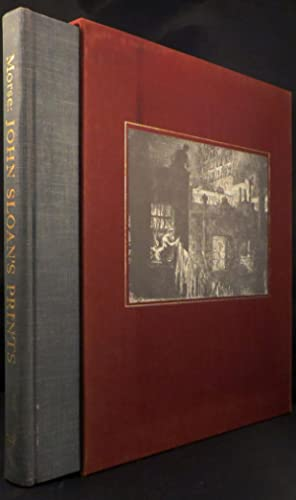 JOHN SLOAN'S PRINTS. A Catalogue Raisonné of Etchings, Lithographs, and Posters. With a ...