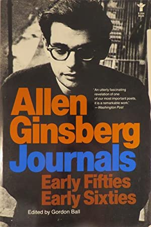 JOURNALS. Early Fifties. Early Sixties. Edited by Gordon Ball.: Ginsberg Allen