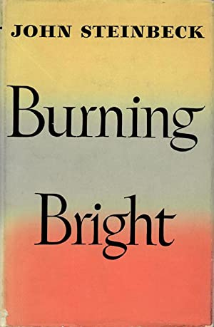 BURNING BRIGHT, A Play in Story Form: Steinbeck John