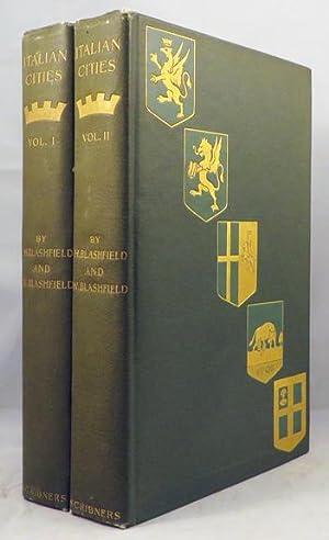 ITALIAN CITIES: Blashfield Edwin Howland and Blashfield, Evangeline Wilbour