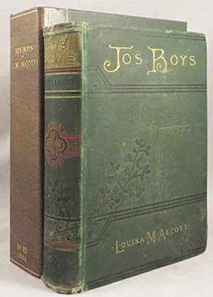 """JO'S BOYS, And How They Turned Out. A Sequel to """"Little Men."""": Alcott Louisa May"""