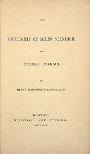 COURTSHIP OF MILES STANDISH, And Other Poems: Longfellow Henry Wadsworth