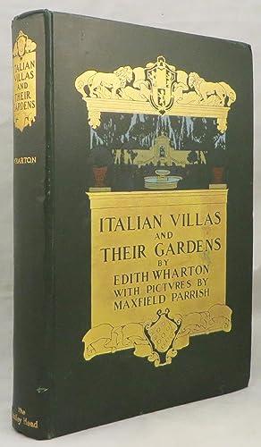 ITALIAN VILLAS AND THEIR GARDENS: Parrish, Maxfield]. Wharton