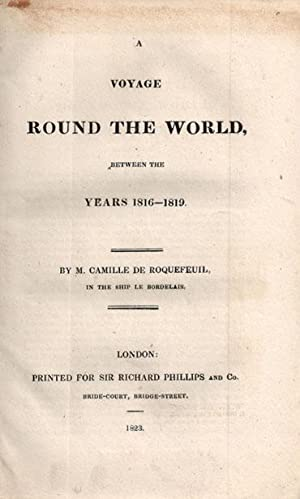VOYAGE ROUND THE WORLD, Betweeen the Years 1816-1819.: De Roquefeuil M. Camille