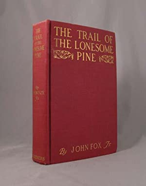 TRAIL OF THE LONESOME PINE: Fox John, Jr.