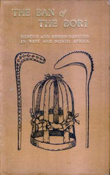 BAN OF THE BORI, Demons and Demon-Dancing in West and North Africa.: Tremearne Major A. J. N