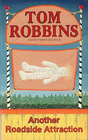 ANOTHER ROADSIDE ATTRACTION: Robbins Tom