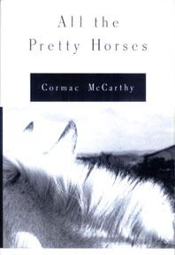 ALL THE PRETTY HORSES: McCarthy Cormac