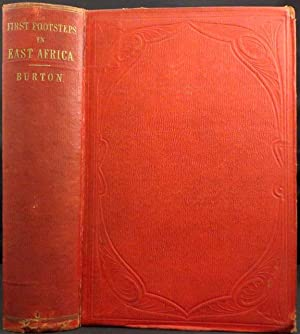 FIRST FOOTSTEPS IN EAST AFRICA or, An Exploration of Harar. Edited By His Wife, Isabel Burton: ...
