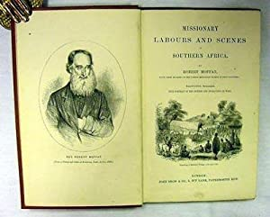 MISSIONARY LABOURS AND SCENES IN SOUTHERN AFRICA: Moffat Robert