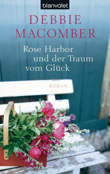 Rose Harbor und der Traum von Glück: Roman (ROSE HARBOR-REIHE, Band 1) - Macomber, Debbie