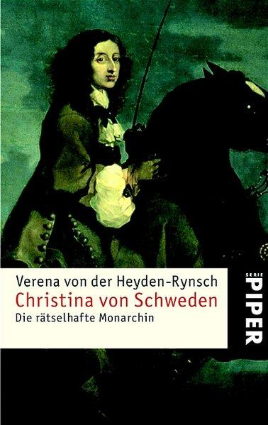 Christina von Schweden: Die rätselhafte Monarchin - Heyden-Rynsch, Verena von der