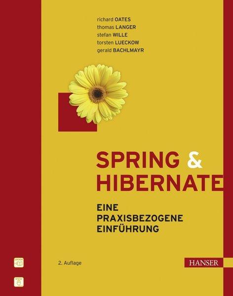 Spring & Hibernate: Eine praxisbezogene Einführung: Richard, Oates, Langer
