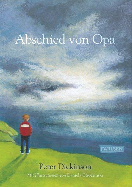 Abschied von Opa - Dickinson, Peter und Daniela Chudzinski