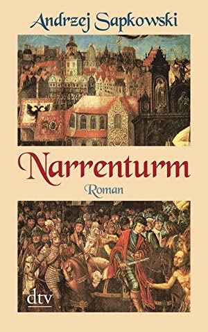 Narrenturm: Roman (Die Narrentum-Trilogie): Sapkowski, Andrzej:
