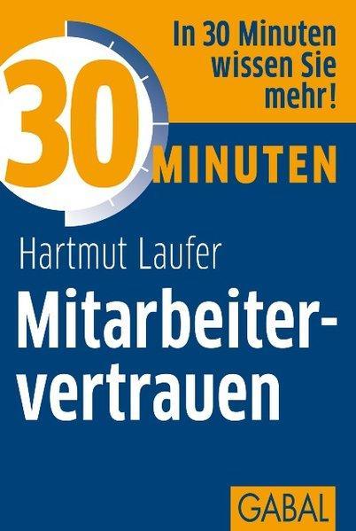 30 Minuten Mitarbeitervertrauen - Laufer, Hartmut