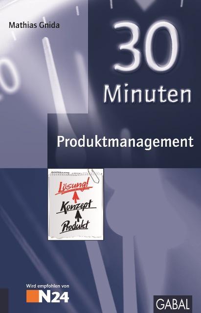 30 Minuten Produktmanagement. 30-Minuten-Reihe - Gnida, Mathias