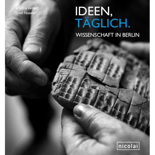 Ideen täglich. Wissenschaft in Berlin - Vaillant, Kristina und Ernst Fesseler