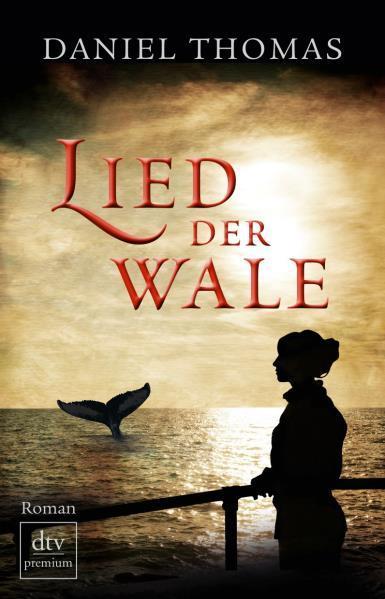 Lied der Wale Roman - Thomas, Daniel