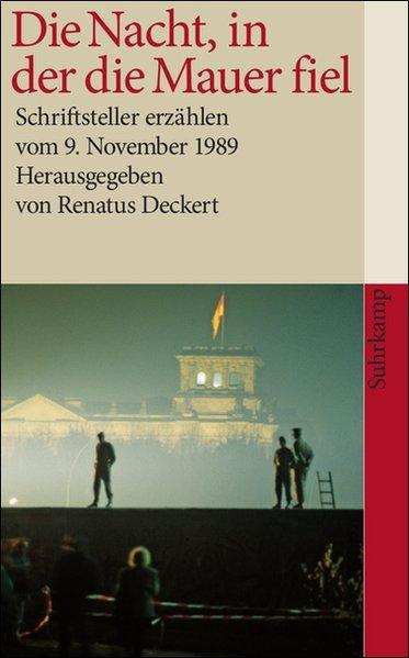 Die Nacht, in der die Mauer fiel: Deckert, Renatus: