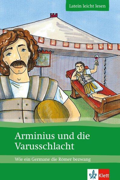 Arminius und die Varusschlacht: Wie ein Germane die Römer bezwang. - Zimmermeier, Markus