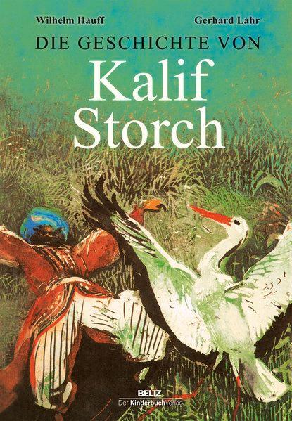 Die Geschichte von Kalif Storch: Lahr, Gerhard und