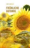 Fröhliche Botanik: Ein buntes Ideen-Mosaik von Blumengedichten - Panholzer, Josef