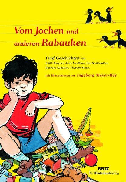 Vom Jochen und anderen Rabauken: Fünf Geschichten: Bergner Geelhaar und