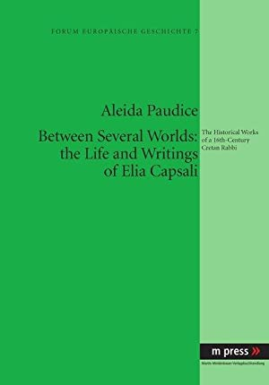 Between several worlds: The life and writings: Paudice, Aleida: