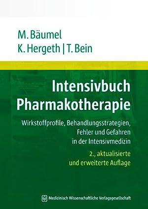 Intensivbuch Pharmakotherapie: Wirkstoffprofile, Behandlungsstrategien, Fehler und Gefahren: Bäumel, Monika, Kurt