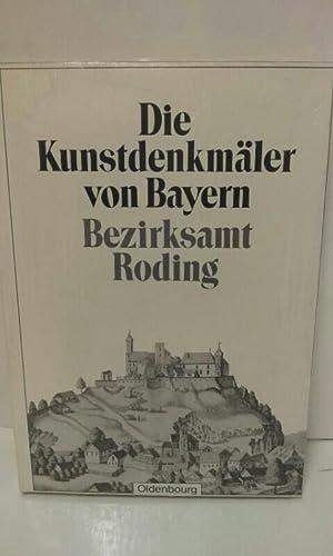 Die Kunstdenkmäler von Bayern: Bezirksamt Roding. Die: Hager, Georg: