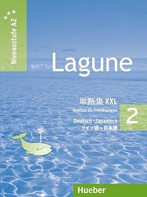 Lagune 2. Niveaustufe A2. Glossar XXL Deutsch-Japanisch: Aufderstraße, Hartmut, Jutta