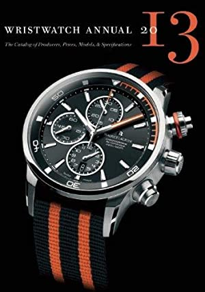 Wristwatch Annual: The Catalog of Producers, Prices, Models, & Specifications