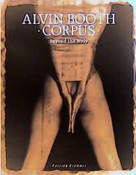 Alvin Booth - Corpus Beyond the Body