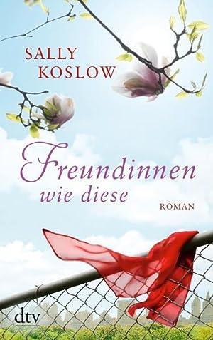 Freundinnen wie diese Roman: Koslow, Sally: