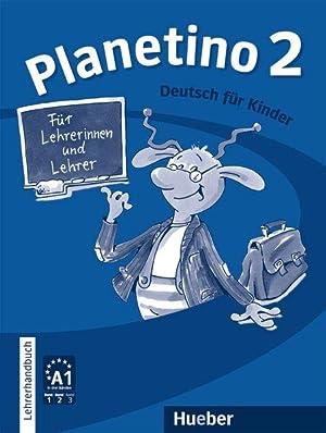 Planetino 2. Lehrerhandbuch A1. / Deutsch für: Kopp, Gabriele, Siegfried