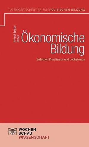 Ökonomische Bildung / Zwischen Pluralismus und Lobbyismus: Spieker, Michael:
