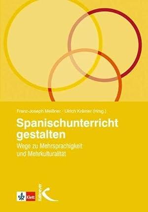 Spanischunterricht gestalten Wege zu Mehrsprachigkeit und Mehrkulturalität: Meißner, Franz-Joseph ...