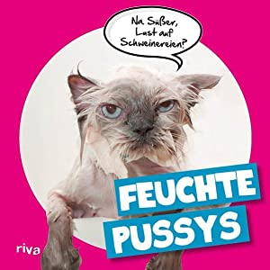 Feuchte Pussys