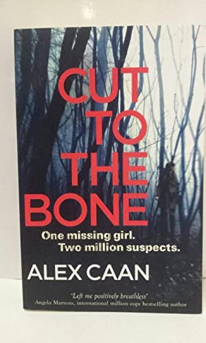 Cut to the Bone: Everyone's Watching. Nobody Sees. One missing girl. Two million suspects (A Rile...