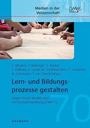 Lern- und Bildungsprozesse gestalten Junges Forum Medien: Aßmann, Sandra, Miriam