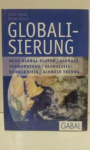 Globalisierung: Neue Global Player, Globale Vermarktung, Globalisierungskritik,: Powell, Sarah und