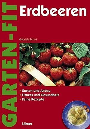 Erdbeeren Sorten Und Anbau Fitness Und Gesundheit Feine Rezepte
