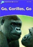 Go, Gorillas, Go (Dolphin Readers: Level 4): Kenshole, Fiona: