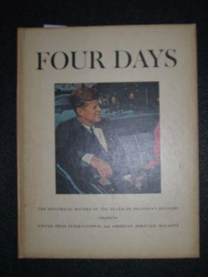 Four Days. The Historical Record of the Death of President Kennedy