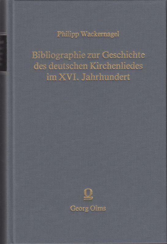 Bibliographie zur Geschichte des deutschen Kirchenliedes im: Wackernagel, Philipp: