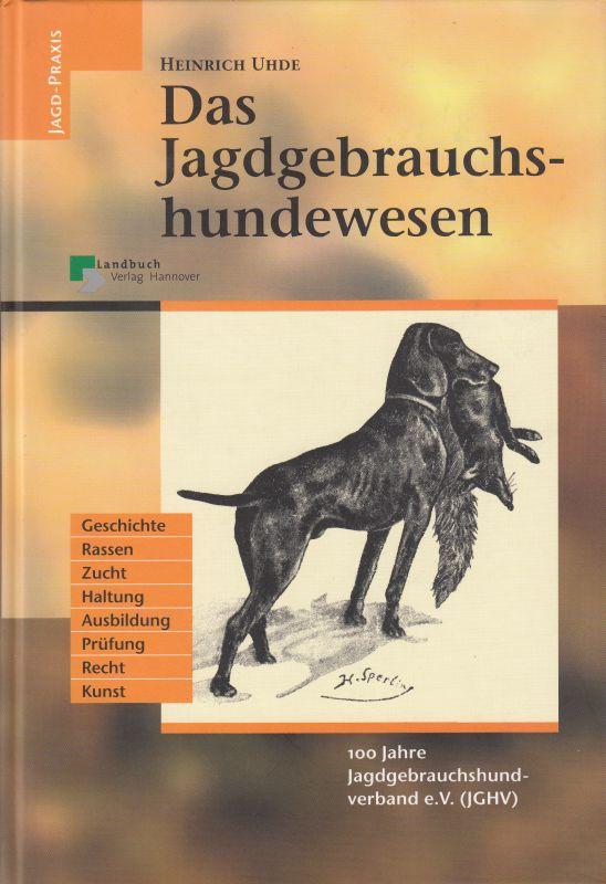Das Jagdgebrauchshundewesen.: Uhde, Heinrich: