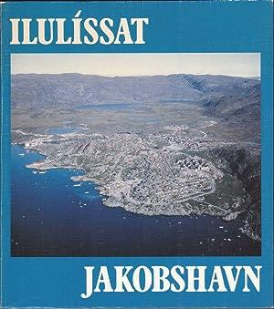 Ilulissat Jakobshavn. Rodebay Qeqertaq Sarqaq.: Fisker, Jorgen (Hrsg.):