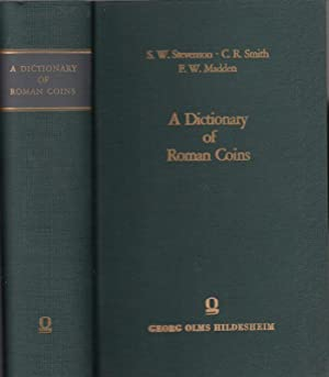 A dictionary of Roman coins, Republican and: Stevenson, Seth William/Smith,